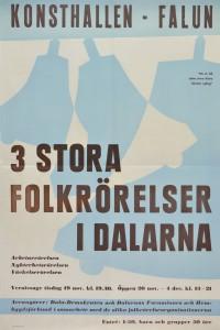 """Affisch. Utställning den 20 november - 4 december (okänt år) i Konsthallen i Falun med temat """"3 stora folkrörelser i Dalarna"""". Arbetarrörelsen, nykterhetsrörelsen och väckelserörelsen."""