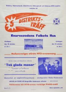 """Affisch. NTO´s 5-distriktsträff i Kvarnsvedens Folkets Hus den 18 oktober (okänt år). """"Två glada masar"""", Thunstedt och Zettermark spexar och sjunger."""