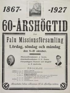 60-årshögtid i Falu Missionsförsamling den 8-10 oktober 1927. Medverkande var missionsföreståndare J. Nyrén, distriktsföreståndare A. G. Årman, församlingens pastorer och sångkör.