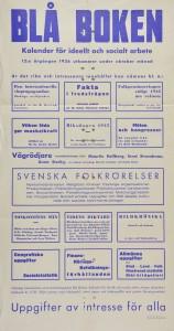 """Affisch. """"Blå boken"""" kalender för ideellt och socialt arbete. """"12:e årgången 1936 utkommer under oktober månad"""". Ur innehållet: """"Fakta i fredsfrågan"""", """"Folkpensioneringen enligt 1935 års reform"""", """"Den internationella vinpropagandan"""", """"Svenska folkrörelser""""."""