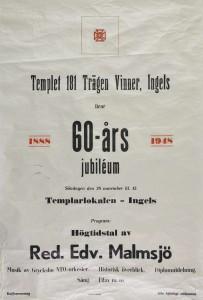 Affisch. Templet 181 Trägen vinner i Ingels av Templarorden TO . 60-årsjubileum den 28 november 1948 med bland annat högtidstal av redaktör Edvard Malmsjö.