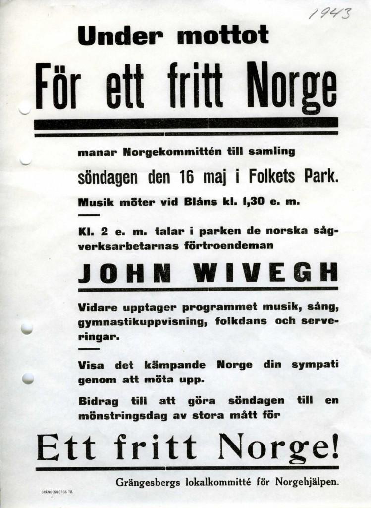 """Affisch. Under mottot """"För ett fritt Norge"""" kallade Grängesbergs lokalkommitté för Norgehjälpen till samling i Folkets Park den 16 maj 1943. Talare var de norska sågverksarbetarnas förtroendeman John Wivegh. På programmet stod också musik, sång, gymnastikuppvisning, folkdans och serveringar."""